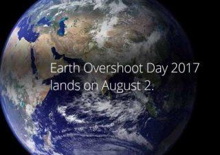 Oggi è Earth Overshoot Day 2017, il giorno del debito con la Terra: quando cade il tuo giorno di overshoot?