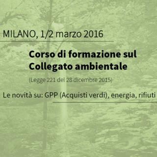 Formazione sul Collegato Ambientale (Legge 221/15) a Milano: Acquisti Verdi (GPP), rifiuti ed energia.