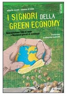 """""""I Signori della Green economy. Neocapitalismo tinto di verde e movimenti glocali di resistenza"""""""