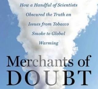 """Disinformazione scientifica: """"Mercanti di dubbi"""" per la negazione dei rischi ambientali (dal tabacco al cambiamento climatico)"""